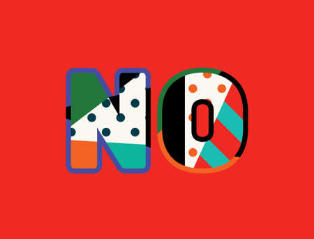 The word NO concept written in colorful abstract typography. Vector EPS 10 available. 矢量图像