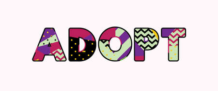 The word ADOPT concept written in colorful abstract typography. Vector EPS 10 available.