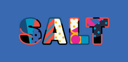 The word SALT concept written in colorful abstract typography. Vector EPS 10 available.