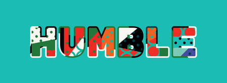 The word HUMBLE concept written in colorful abstract typography. Vector EPS 10 available.