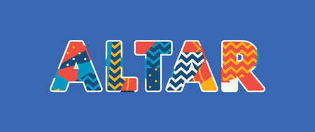 The word ALTAR concept written in colorful abstract typography. Vector EPS 10 available. Иллюстрация