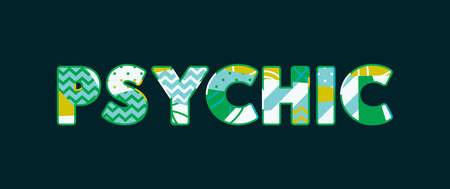 The word PSYCHIC concept written in colorful abstract typography. Vector EPS 10 available.
