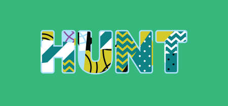 The word HUNT concept written in colorful abstract typography. Vector EPS 10 available.