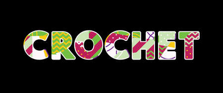 The word CROCHET concept written in colorful abstract typography. Vector EPS 10 available. Illustration