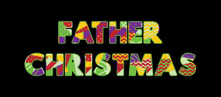 The words FATHER CHRISTMAS concept written in colorful abstract typography. Vector EPS 10 available.