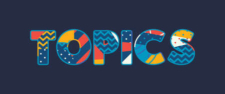 The word TOPICS concept written in colorful abstract typography. Vector EPS 10 available.