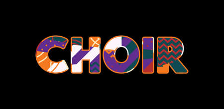 The word CHOIR concept written in colorful abstract typography. Vector EPS 10 available.