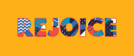 The word REJOICE concept written in colorful abstract typography. Vector EPS 10 available.