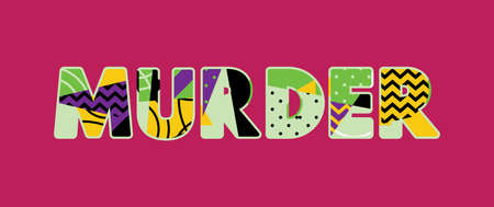 The word MURDER concept written in colorful abstract typography. Vector EPS 10 available. Illustration