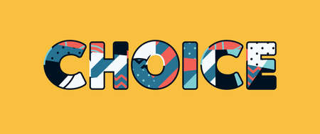 The word CHOICE concept written in colorful abstract typography. Vector EPS 10 available.