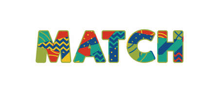 The word MATCH concept written in colorful abstract typography. Vector EPS 10 available.