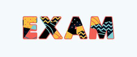 The word EXAM concept written in colorful abstract typography. Vector EPS 10 available.