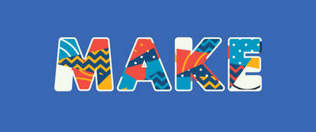 The word MAKE concept written in colorful abstract typography. Vector EPS 10 available.