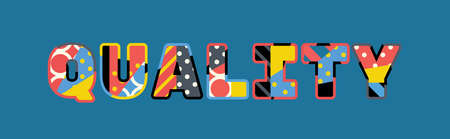 The word QUALITY concept written in colorful abstract typography. Vector EPS 10 available.