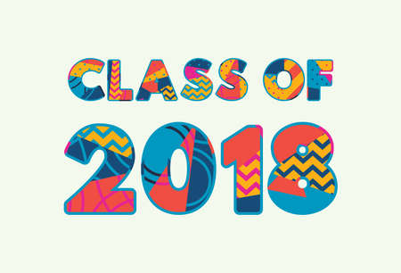 The words CLASS OF 2018 concept written in colorful abstract typography. Vector EPS 10 available.