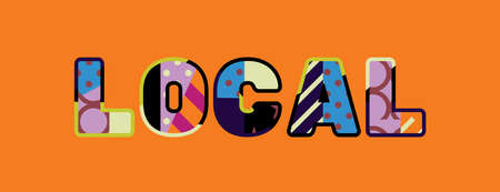 The word LOCAL concept written in colorful abstract typography. Vector EPS 10 available.
