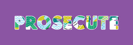 The word PROSECUTE concept written in colorful abstract typography. Vector EPS 10 available. Illustration