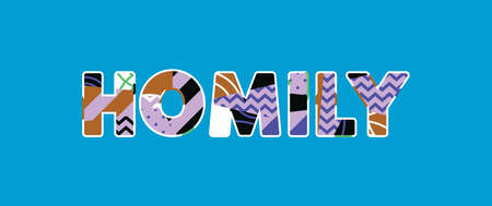 The word HOMILY concept written in colorful abstract typography. Vector EPS 10 available. Illustration