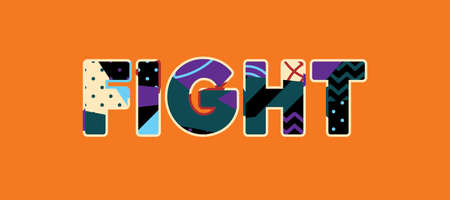 The word FIGHT concept written in colorful abstract typography. Vector EPS 10 available.