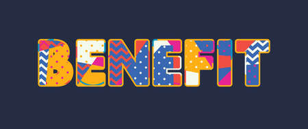 The word BENEFIT concept written in colorful abstract typography. Vector EPS 10 available.