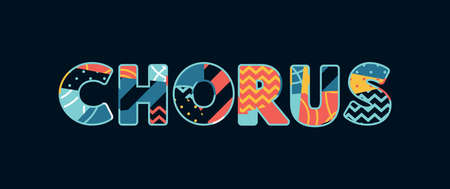 The word CHORUS concept written in colorful abstract typography. Vector EPS 10 available. Vectores