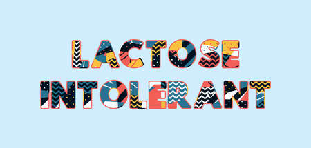 The words LACTOSE INTOLERANT concept written in colorful abstract typography. Vector EPS 10 available. Vettoriali