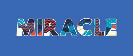 The word MIRACLE concept written in colorful abstract typography. Vector EPS 10 available.