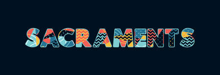The word SACRAMENTS concept written in colorful abstract typography. Vector EPS 10 available.