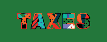 The word TAXES concept written in colorful abstract typography. Vector EPS 10 available. 向量圖像