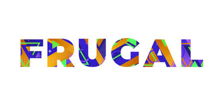 The word FRUGAL concept written in colorful retro shapes and colors illustration.