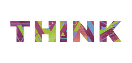 The word THINK concept written in colorful retro shapes and colors illustration.