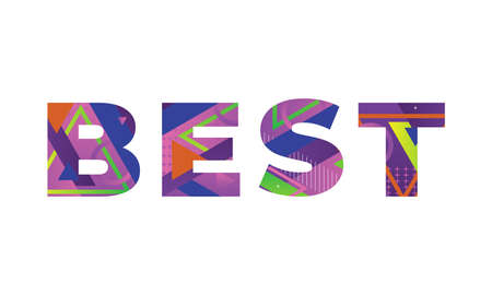 The word BEST concept written in colorful retro shapes and colors illustration.