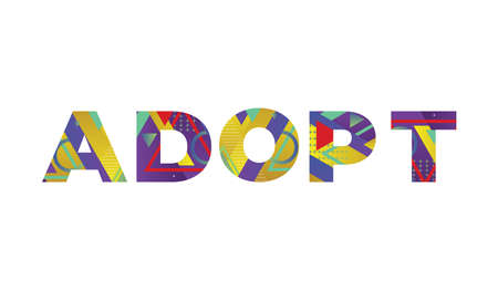 The word ADOPT concept written in colorful retro shapes and colors illustration.