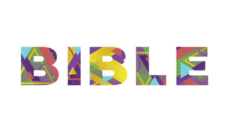 The word BIBLE concept written in colorful retro shapes and colors illustration.