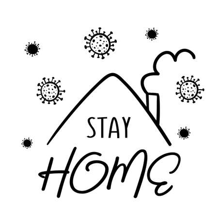 Stay home lettering in black and white sketch style. On the picture there is an inscription and a roof of a house with a pipe from which smoke comes around which the coronavirus COVID19 is drawn