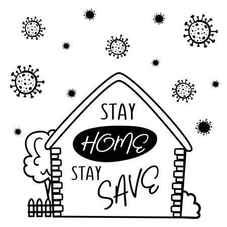 Stay home, stay save lettering in black and white sketch style. On the picture there is an inscription and a house with a sloping roof made of bricks, a fence, a bush and a tree around which the coronavirus COVID19 is drawn