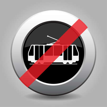 banned: Black and gray metallic button with shadow. White tram, streetcar banned icon.