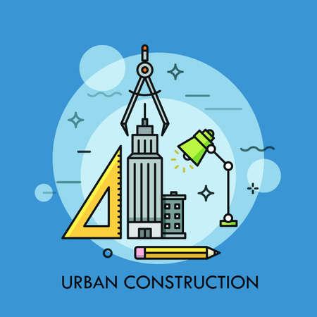 Skyscraper, ruler, pencil, lamp and compass. Illustration
