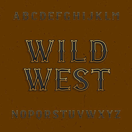 headlines: Wild West alphabet vector font. Vintage type letters on the distressed background. Vector typeface for labels, headlines, posters etc.