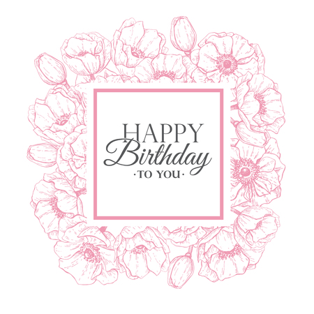 etch: Vector Happy Birthday flower illustration. Hand drawn vintage anemone frame. Birthday card with flowers and lettering. Typography message. Great for banner, poster, greeting card. Illustration