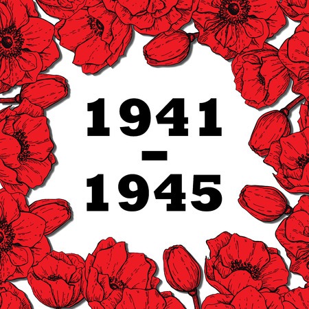 commemorative: World War II commemorative symbol. Frame with red hand drawn poppy flowers and date. Banner, poster, background for commemorative or victory day.