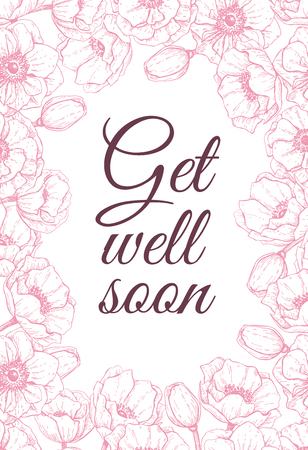 Vector Get well soon friendly card with delicate flower frame. Hand drawn illustration