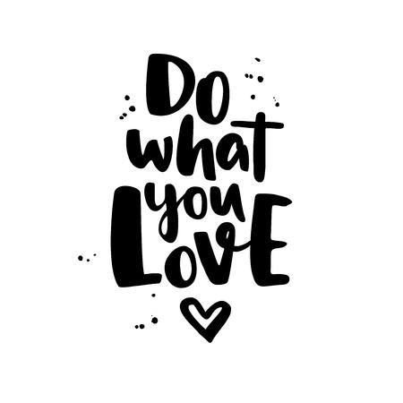 Haz lo que amas. letras Moderno vector con el corazón y la tinta salpica. Aislado cita manuscrita de motivación. De moda caligrafía del cepillo. letras de la mano para los carteles, invitaciones, tarjetas, camiseta
