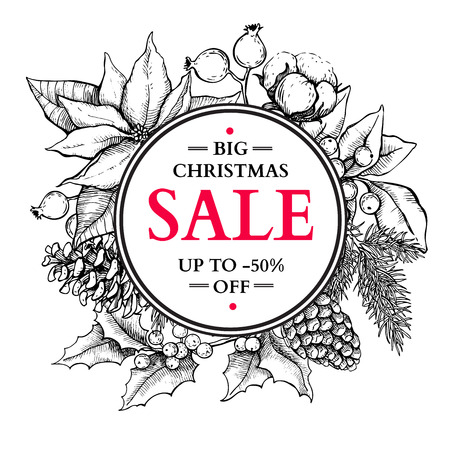 Christmas sale banner. Hand drawn vector holiday illustration with holly, mistletoe, poinsettia, fir, pine cone. Xmas vintage engraved wreath. Great for voucher, coupon, card, offer, seasonal discount