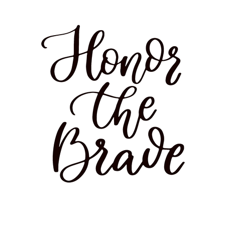 Memorial day vector hand lettering. American national holiday quote. Honor the brave. Great for banner, poster, card, invitation