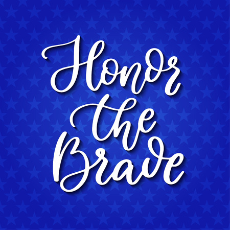 Memorial day vector hand lettering. American national holiday quote. Honor the brave