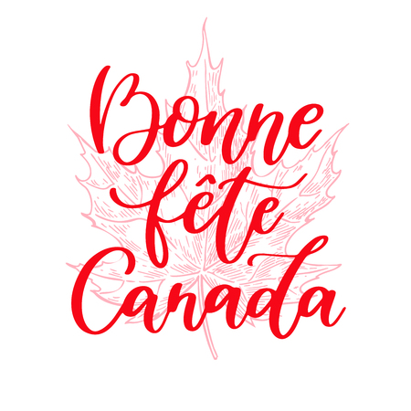 Happy Canada day vector card in french. Bonne fete Canada. Handwritten lettering with maple. Calligraphy sticker. Great for banner, poster, sale, card Stock Photo