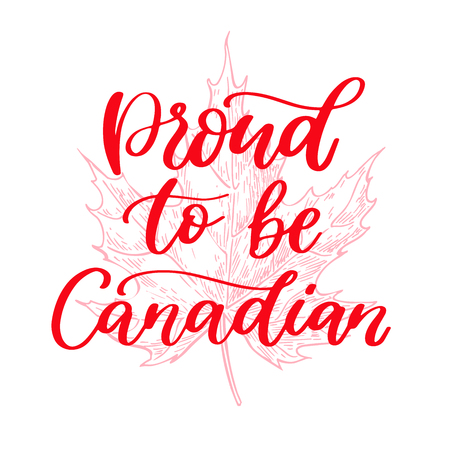 Happy Canada day vector card. Proud to be canadain. Handwritten lettering with maple. Calligraphy sticker. Great for banner, poster, sale, card Imagens