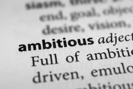 ambitious: Ambitious
