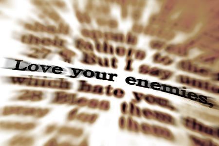 Detail closeup of Scripture quote Love Your Enemies